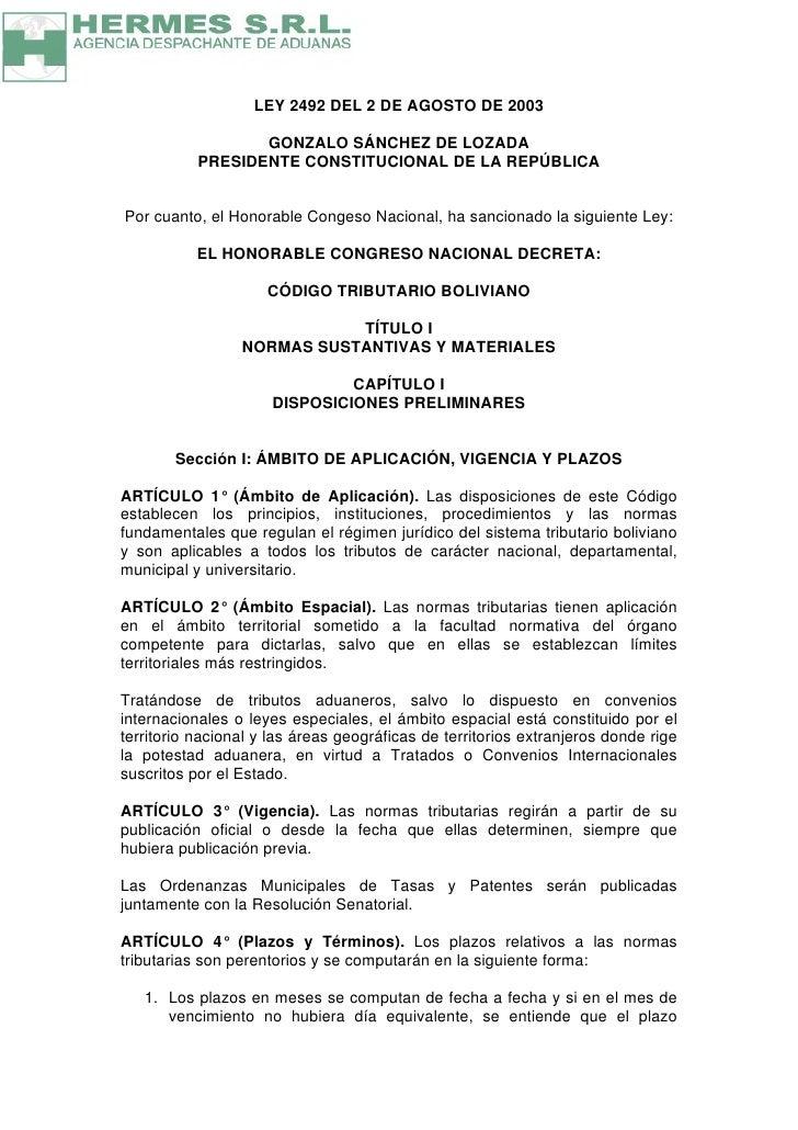 LEY 2492 DEL 2 DE AGOSTO DE 2003                  GONZALO SÁNCHEZ DE LOZADA           PRESIDENTE CONSTITUCIONAL DE LA REPÚ...
