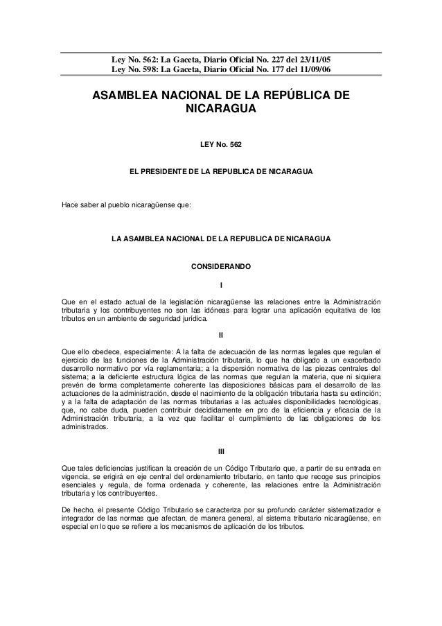 Ley No. 562: La Gaceta, Diario Oficial No. 227 del 23/11/05               Ley No. 598: La Gaceta, Diario Oficial No. 177 d...