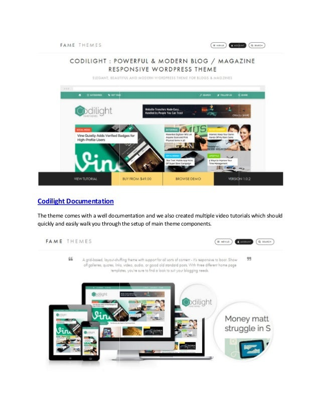 Codilight Documentation The theme comes with a well documentation and we also created multiple video tutorials which shoul...
