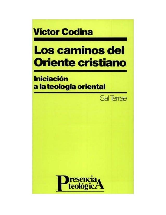 1 Los caminos del Oriente cristiano Iniciación a la teología oriental Victor Codina
