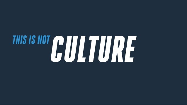 CULTURETHIS IS NOT