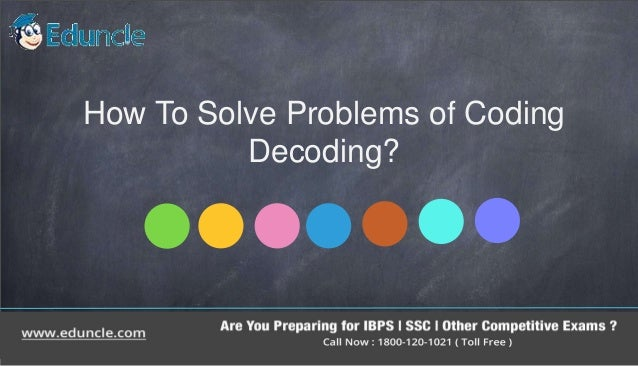 How to solve problems of coding decoding?