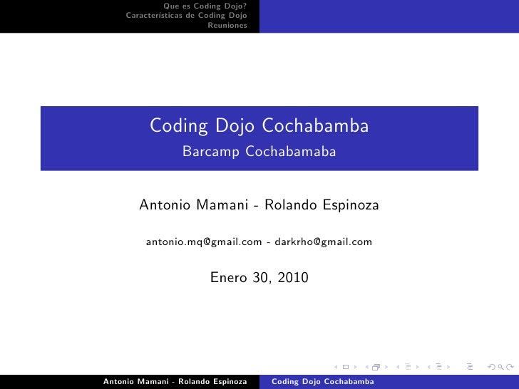 Que es Coding Dojo?      Caracter´              ısticas de Coding Dojo                           Reuniones               C...