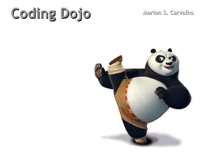 Coding Dojo Marlon S. Carvalho