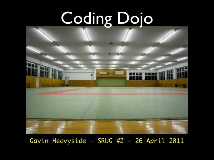 Coding DojoGavin Heavyside - SRUG #2 - 26 April 2011
