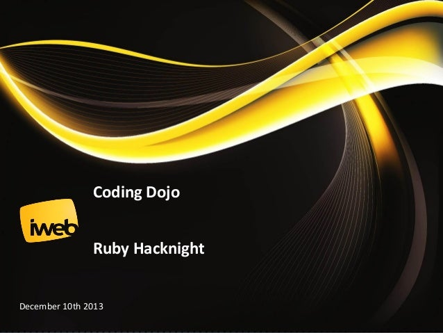 Coding Dojo Ruby Hacknight  December 10th 2013