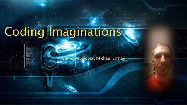 Coding Imaginations Game Developer: Michael Larney