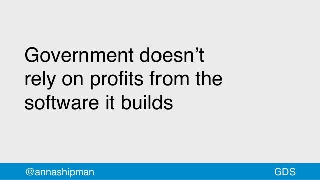 Government doesn't relyonprofits from the softwareitbuilds @annashipman GDS