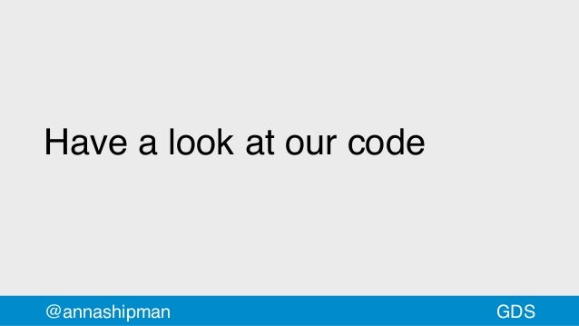 Have a look at our code @annashipman GDS