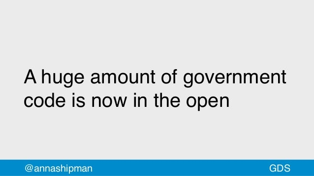 A huge amount of government code is now in the open @annashipman GDS