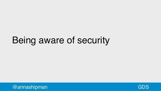 @annashipman Being aware of security GDS