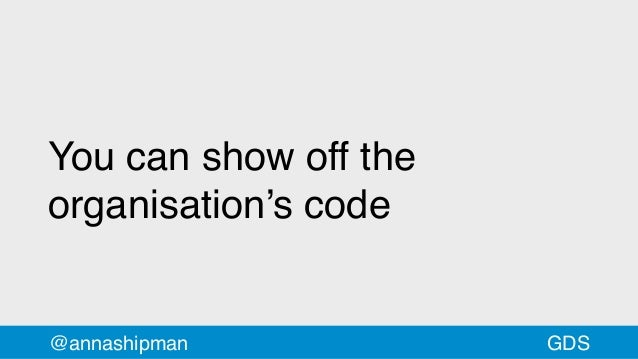 You can show off the organisation's code @annashipman GDS
