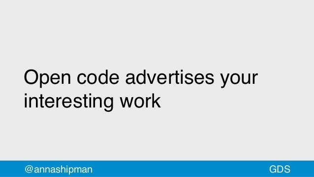 Open code advertises your interesting work @annashipman GDS