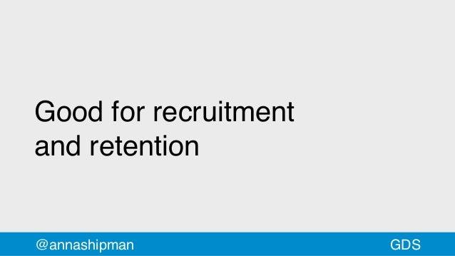 Good for recruitment andretention @annashipman GDS