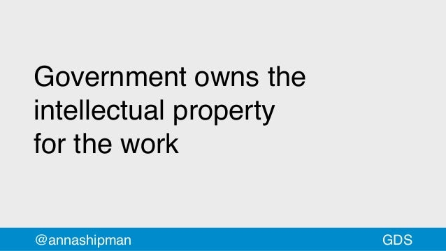 Government owns the intellectual property forthework @annashipman GDS