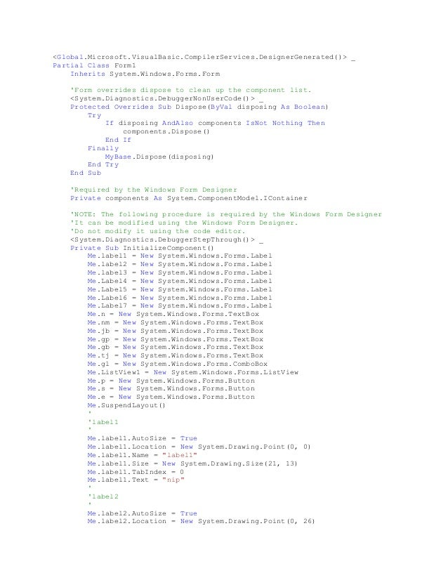 <Global.Microsoft.VisualBasic.CompilerServices.DesignerGenerated()> _ Partial Class Form1 Inherits System.Windows.Forms.Fo...