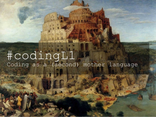<lingua madre> #codingL1 Coding as a (second) mother language
