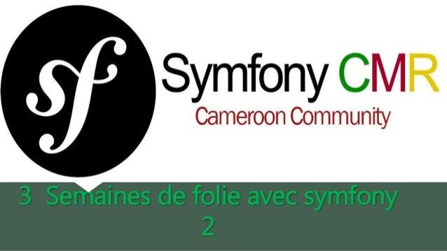 3 Semaines de folie avec symfony 2
