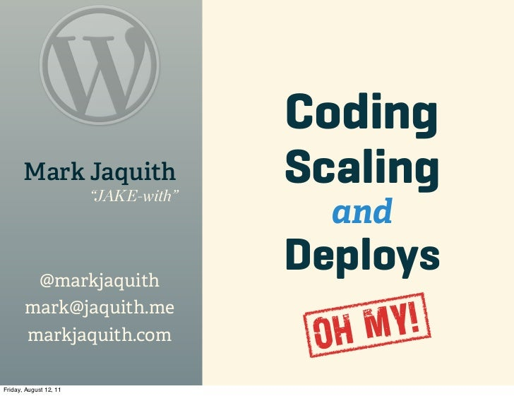 "Coding       Mark Jaquith                        ""JAKE-with""                                      Scaling                 ..."
