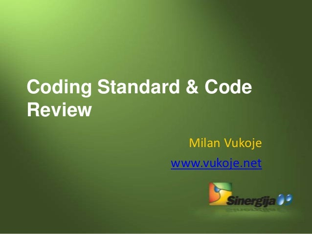 Coding Standard & CodeReview                Milan Vukoje              www.vukoje.net