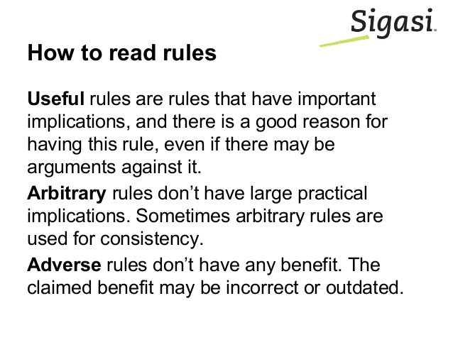Useful rules are rules that have important implications, and there is a good reason for having this rule, even if there ma...