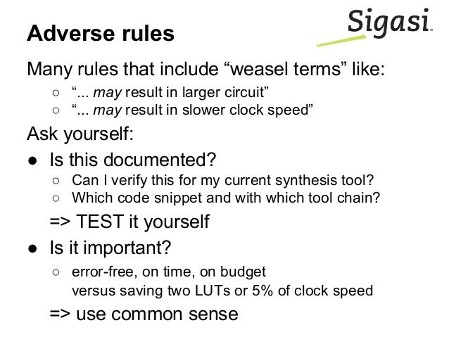 """Adverse rules Many rules that include """"weasel terms"""" like: ○ """"... may result in larger circuit"""" ○ """"... may result in slowe..."""