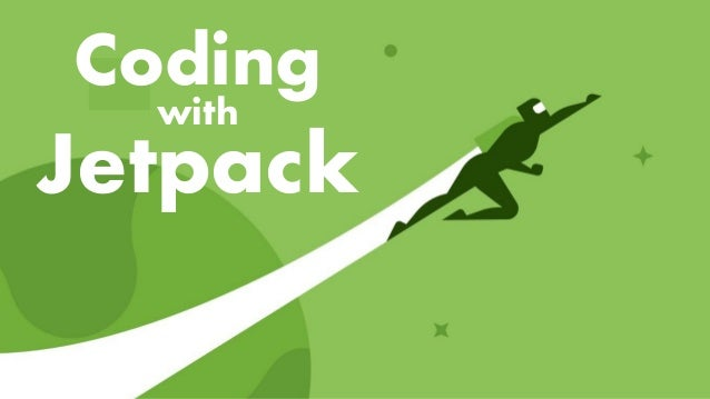 Coding with Jetpack