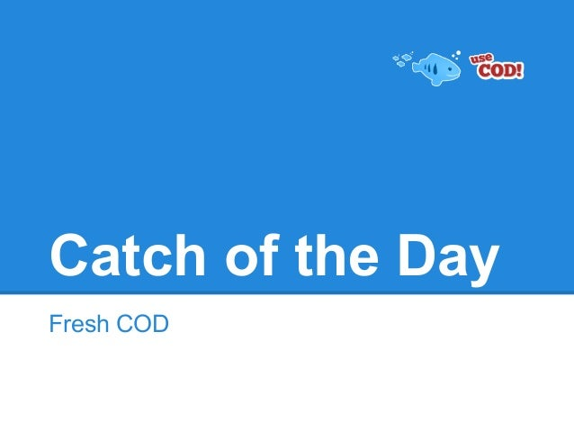 Catch of the Day Fresh COD