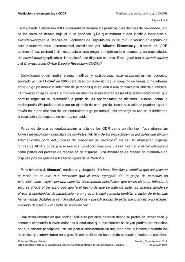 Mediación, crowdsourcing y CODR Mediation, crowdsourcing and CODR  Página 2 de 5  En la pasada Cyberweek 2014, desarrollad...