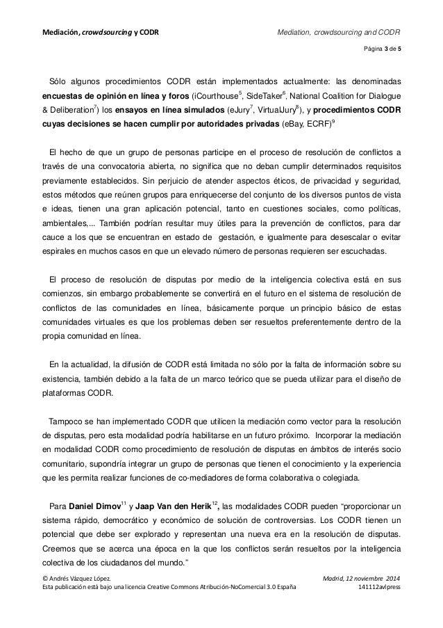 Mediación, crowdsourcing y CODR Mediation, crowdsourcing and CODR  Página 3 de 5  Sólo algunos procedimientos CODR están i...