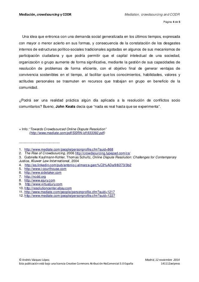 Mediación, crowdsourcing y CODR Mediation, crowdsourcing and CODR  Página 4 de 5  Una idea que entronca con una demanda so...