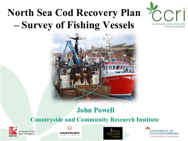 North Sea Cod Recovery Plan – Survey of Fishing Vessels                   John Powell    Countryside and Community Researc...