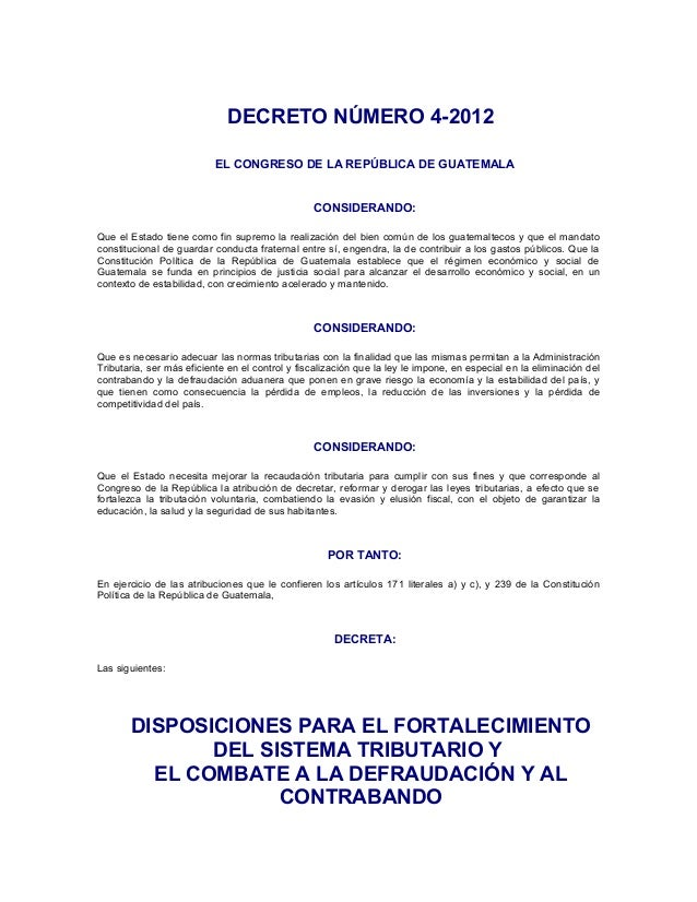 DECRETO NÚMERO 4-2012                          EL CONGRESO DE LA REPÚBLICA DE GUATEMALA                                   ...