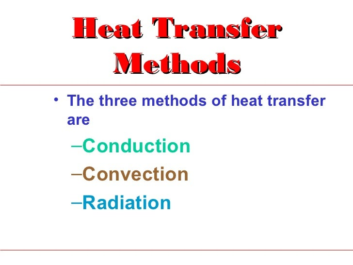 Coduction, convection and radiation