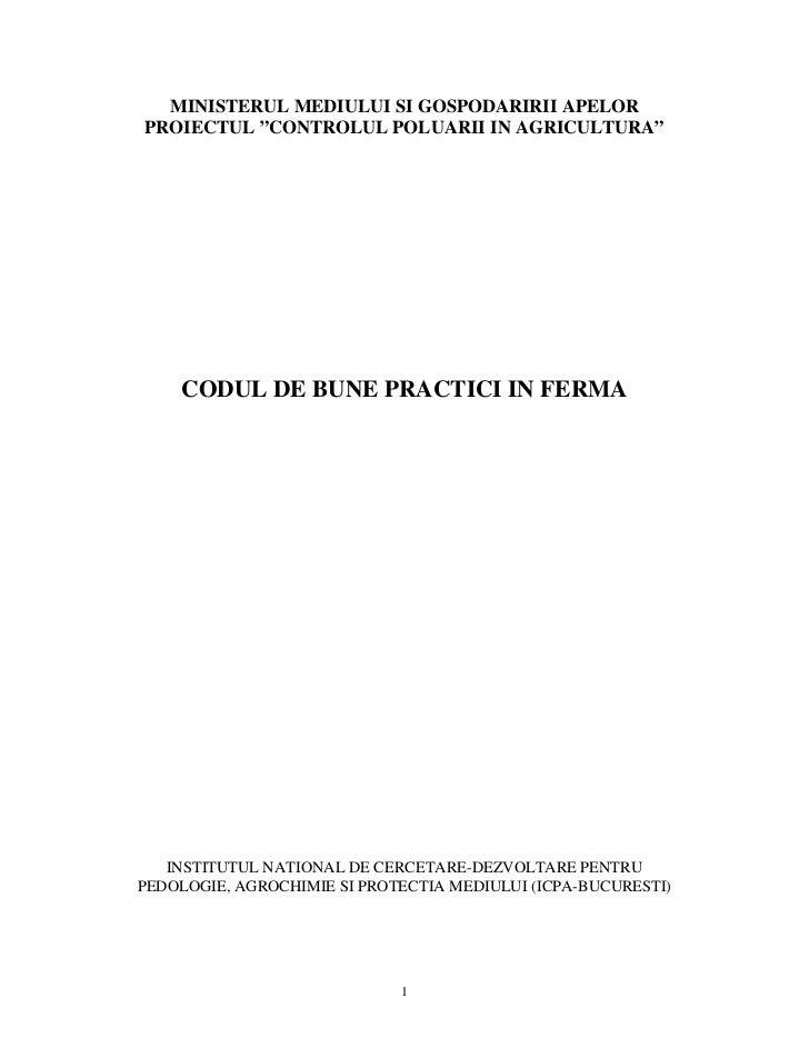 """MINISTERUL MEDIULUI SI GOSPODARIRII APELORPROIECTUL """"CONTROLUL POLUARII IN AGRICULTURA""""    CODUL DE BUNE PRACTICI IN FERMA..."""