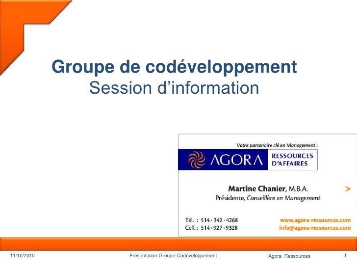 1<br />Groupe de codéveloppementSession d'information<br />11/10/2010<br />Présentation-Groupe-Codéveloppement<br />