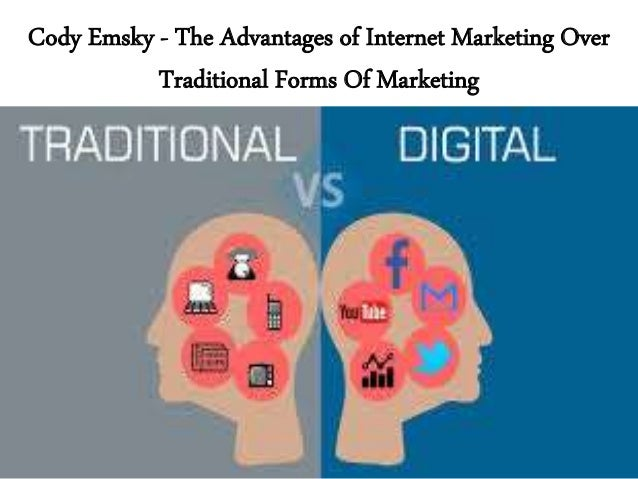 Cody Emsky - The Advantages of Internet Marketing Over Traditional Forms Of Marketing