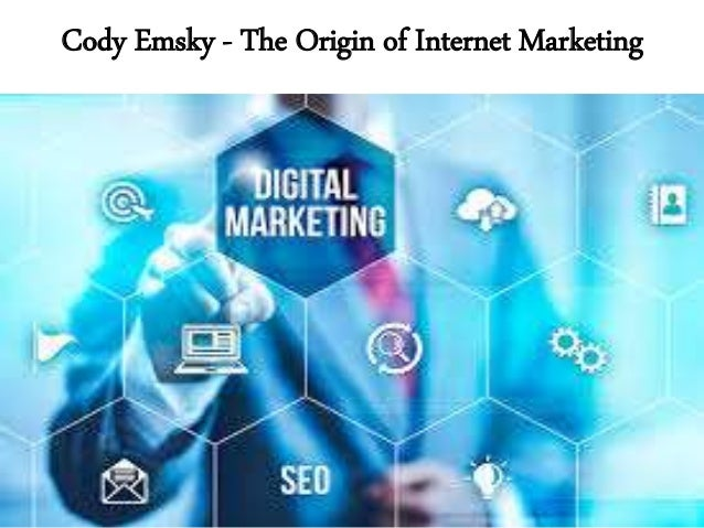 Cody Emsky - The Origin of Internet Marketing