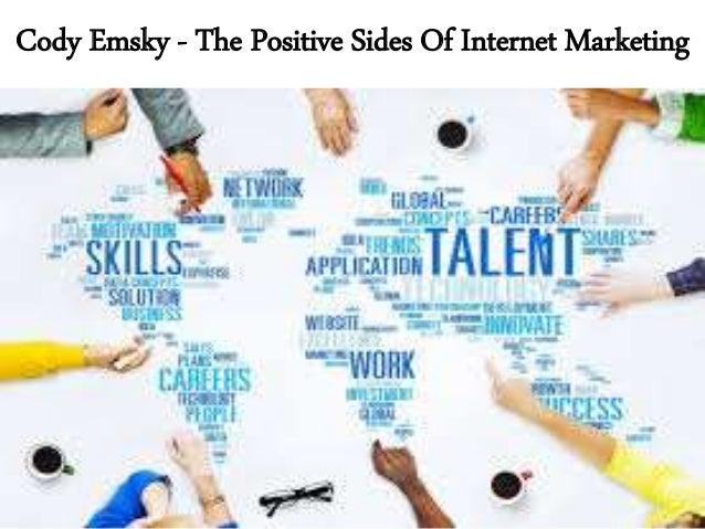 Cody Emsky - The Positive Sides Of Internet Marketing