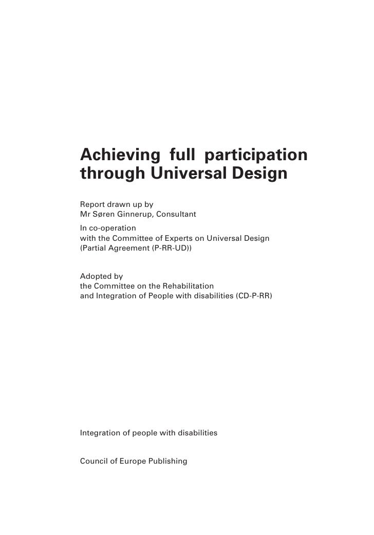 Achieving full participation through Universal Design Report drawn up by Mr Søren Ginnerup, Consultant In co-operation wit...