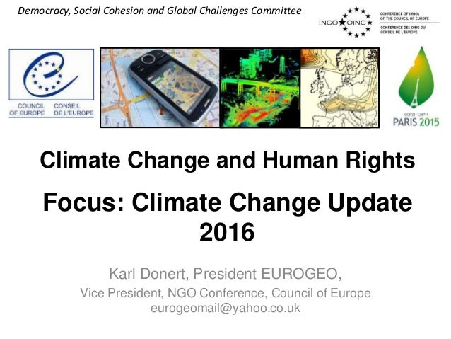 Democracy, Social Cohesion and Global Challenges Committee Climate Change and Human Rights Focus: Climate Change Update 20...