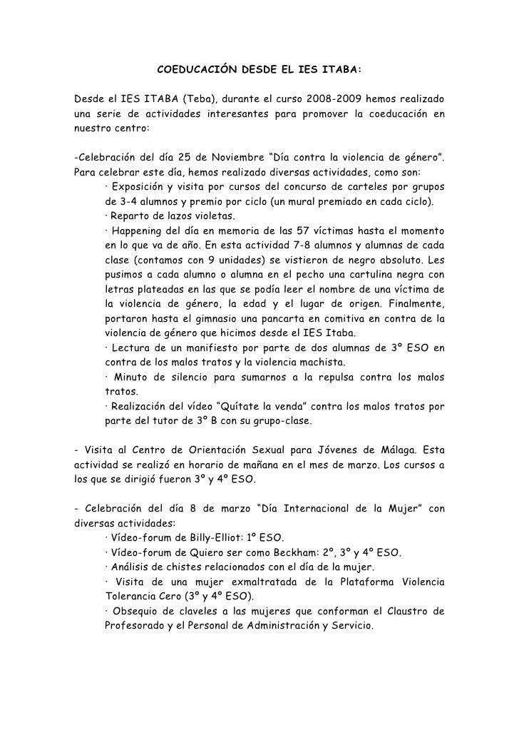 COEDUCACIÓN DESDE EL IES ITABA:  Desde el IES ITABA (Teba), durante el curso 2008-2009 hemos realizado una serie de activi...