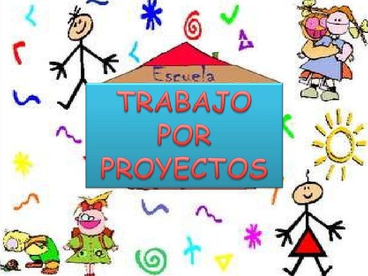 Trabajo Por Proyectos En Educaci N Infantil