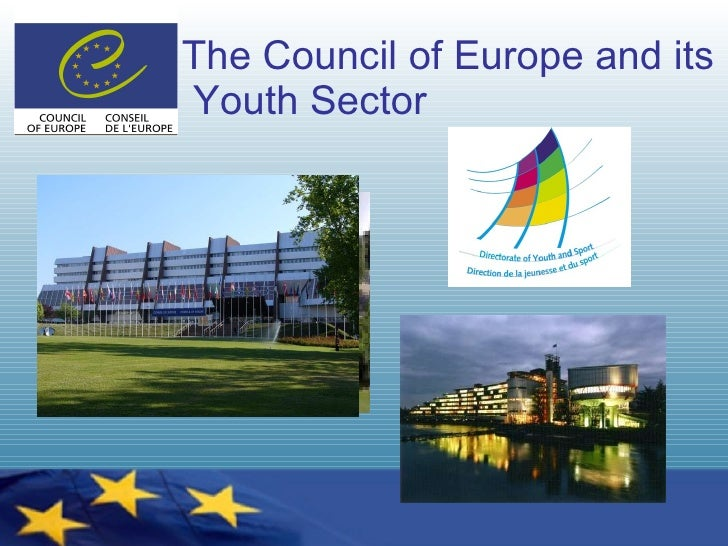 The Council of Europe and its  Youth Sector