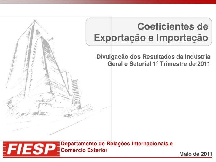 Coeficientes de            Exportação e Importação             Divulgação dos Resultados da Indústria                Geral...