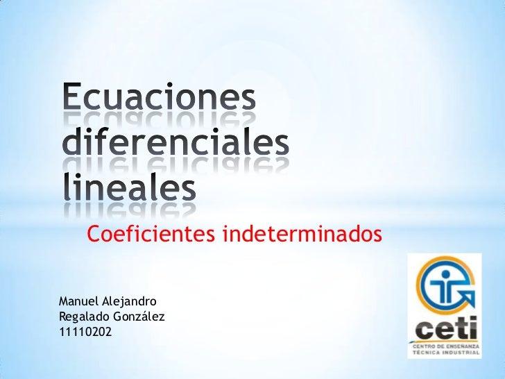 Coeficientes indeterminadosManuel AlejandroRegalado González11110202
