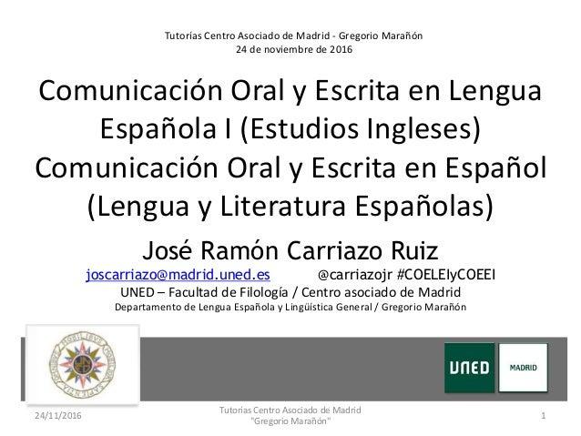 Comunicación Oral y Escrita en Lengua Española I (Estudios Ingleses) Comunicación Oral y Escrita en Español (Lengua y Lite...