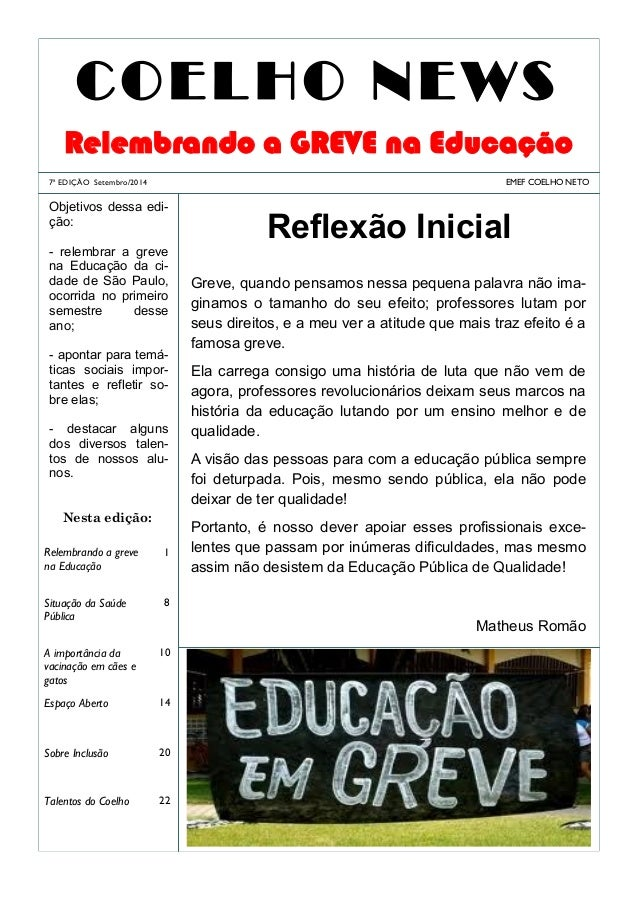 7ª EDIÇÃO Setembro/2014  Relembrando a GREVE na Educação  COELHO NEWS  Objetivos dessa edi- ção:  - relembrar a greve na E...