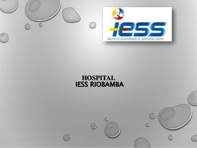 HOSPITAL  IESS RIOBAMBA