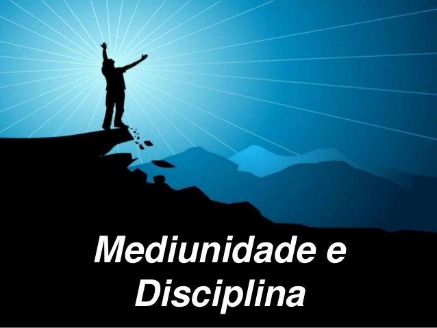 Mediunidade eDisciplina